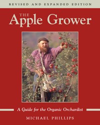 The Apple Grower: A Guide for the Organic Orchardist -- click for an excerpt from this book