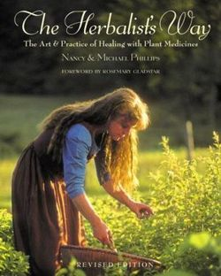 The Herbalist's Way: The Art and Practice of Healing with Plant ...