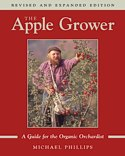 The Apple Grower: A Guide for the Organic Orchardist by Michael Phillips -- click for excerpts from the book